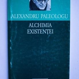 Alexandru Paleologu - Alchimia existentei