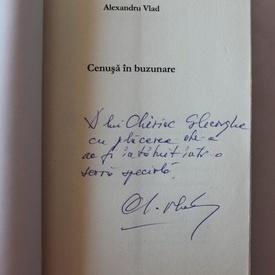 Alexandru Vlad - Cenusa in buzunare (cu autograf)
