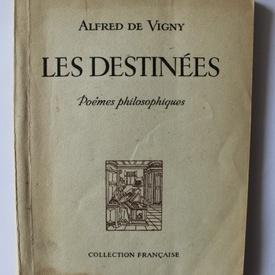 Alfred de Vigny - Les destinees (poemes philosophiques)