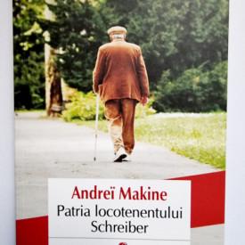 Andrei Makine - Patria locotenentului Schreiber