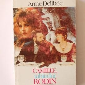 Anne Dellbee - Camille, iubita lui Rodin