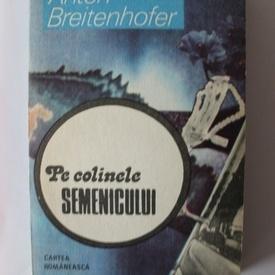 Anton Breitenhofer - Pe colinele Semenicului
