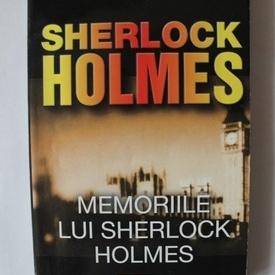 Arthur Conan Doyle - Memoriile Lui Sherlock Holmes