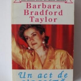 Barbara Taylor Bradford - Un act de vointa (vol. II)