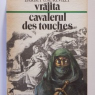 Barbey D'Aureville - Vrajita. Cavalerul Des Touches
