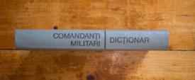 C. Cazanisteanu, V. Zodian, A. Pandea - Comandanti militari (dictionar) (editie hardcover)