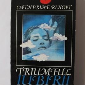 Catherine Rihoit - Triumful iubirii