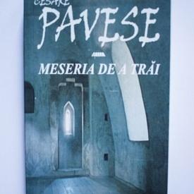 Cesare Pavese - Meseria de a trai. Jurnal 1935-1950