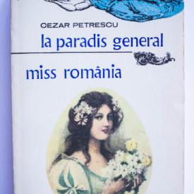 Cezar Petrescu - La paradis general. Miss Romania