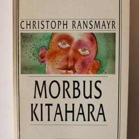 Christoph Ransmayr - Morbus Kitahara