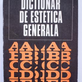 Colectiv autori - Dictionar de estetica generala