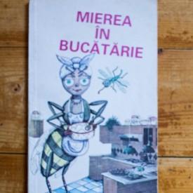 Colectiv autori - Mierea in bucatarie