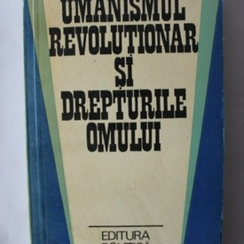 Colectiv autori - Umanismul revolutionar si drepturile omului