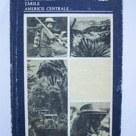 Constantin Bucur - Tarile Americii Centrale (editie hardcover)