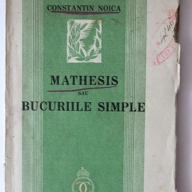 Constantin Noica - Mathesis sau bucuriile simple (volum de debut, editie princeps, interbelica)