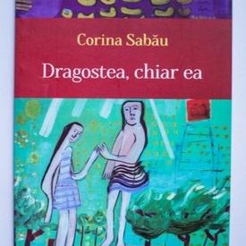 Corina Sabau - Dragostea, chiar ea
