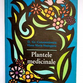 D. Gr. Constantinescu, Elena Maria Hatieganu - Plantele medicinale