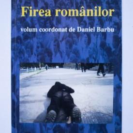 Daniel Barbu (coord.) - Firea romanilor