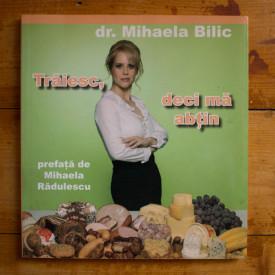 Dr. Mihaela Bilic - Traiesc, deci ma abtin