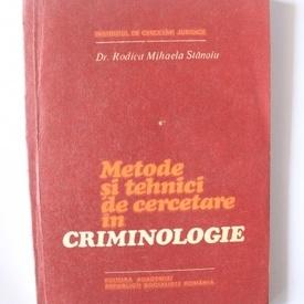 Dr. Rodica Mihaela Stanoiu - Metode si tehnici de cercetare in criminologie