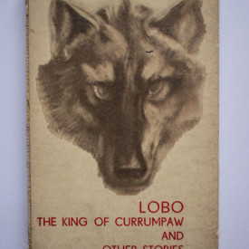 Ernest Seton-Thompson - Lobo. The King of Currumpaw and Other Stories (editie hardcover)