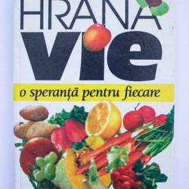 Ernst Gunter - Hrana vie. O speranta pentru fiecare (editie hardcover)