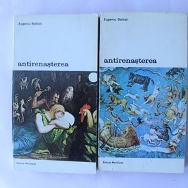 Eugenio Battisti - Antirenasterea (2 vol.)
