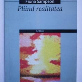 Fiona Sampson - Pliind realitatea / Folding the real (editie bilingva, romano-engleza)