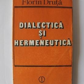 Florin Druta - Dialectica si hermeneutica