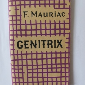 Francois Mauriac - Genitrix (editie in limba franceza)