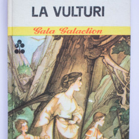 Gala Galaction - La vulturi (editie hardcover)