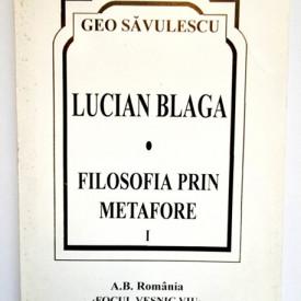 Geo Savulescu - Lucian Blaga. Filosofia prin metafore I