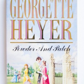 Georgette Heyer - Powder and Patch