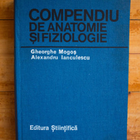 Gheorghe Mogos, Alexandru Ianculescu - Compendiu de anatomie si fiziologie (editie hardcover)