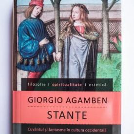 Giorgio Agamben - Stante. Cuvantul si fantasma in cultura occidentala