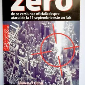 Giulietto Chiesa - Zero. De ce versiunea oficiala despre atacul de la 11 septembrie este un fals