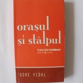 Gore Vidal - Orasul si stalpul