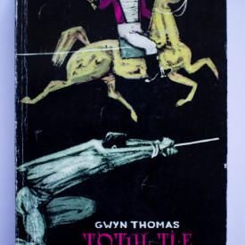 Gwyn Thomas - Totul ti-e potrivnic