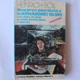 Heinrich Boll - Onoarea pierduta a Katharinei Blum
