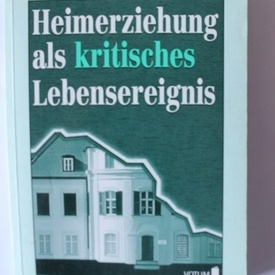 Helmut Lambers - Heimerziehung als kritisches Lebensereignis (editie in limba germana)