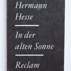 Hermann Hesse - In der alter Sonne (editie in limba germana)