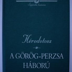 Herodotosz - A gorog-perzsa haboru (editie hardcover)