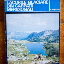 I. Pisota - Lacurile glaciare din Carpatii Meridionali