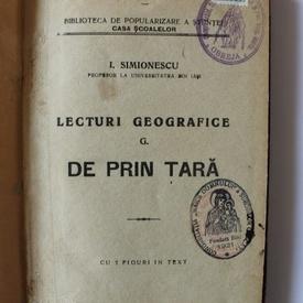 I. Simionescu - Lecturi geografice de prin tara (cu 7 figuri in text) (editie interbelica, hardcover, frumos relegata)