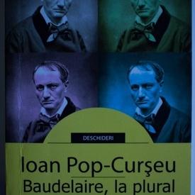 Ioan Pop-Curseu - Baudelaire, la plural
