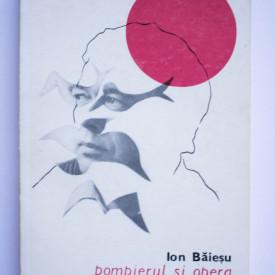 Ion Baiesu - Pompierul si opera