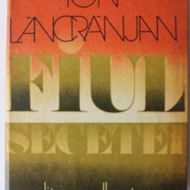Ion Lancranjan - Fiul secetei (editie hardcover)