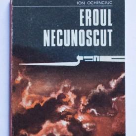 Ion Ochinciuc - Eroul necunoscut
