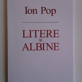 Ion Pop - Litere si albine