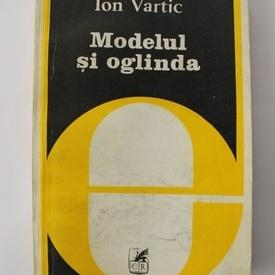 Ion Vartic - Modelul si oglinda